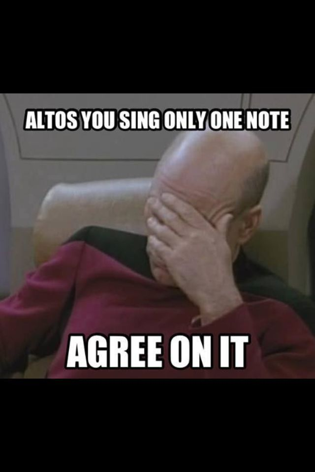 Choir Humor Altos You Sing Only One Note Agree On It Love You Altos Singinghumor Choir Humor Music Jokes Choir Humor Alto