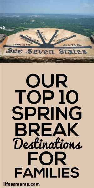 Our Top 10 Spring Break Destinations For Families                                                                                                                                                      More