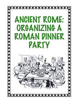 """Ancient Rome: Organizing a """"Roman Dinner Party"""""""