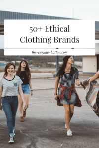 50+ Modern Ethical Clothing Brands | The Curious Button