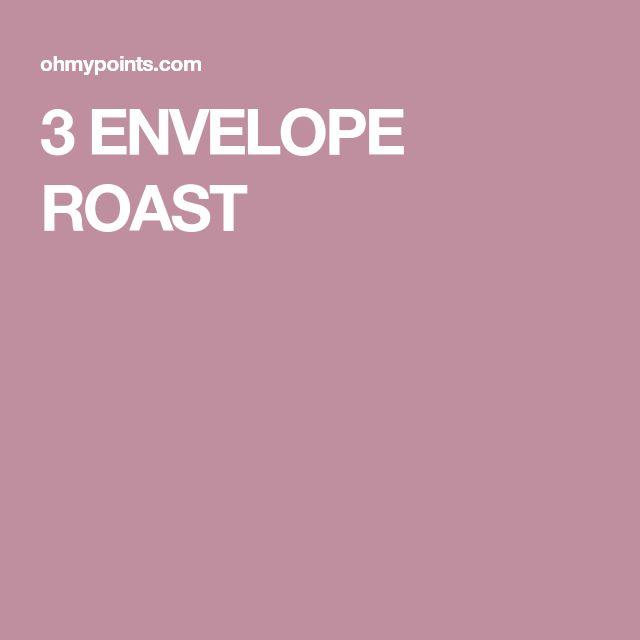 3 ENVELOPE ROAST