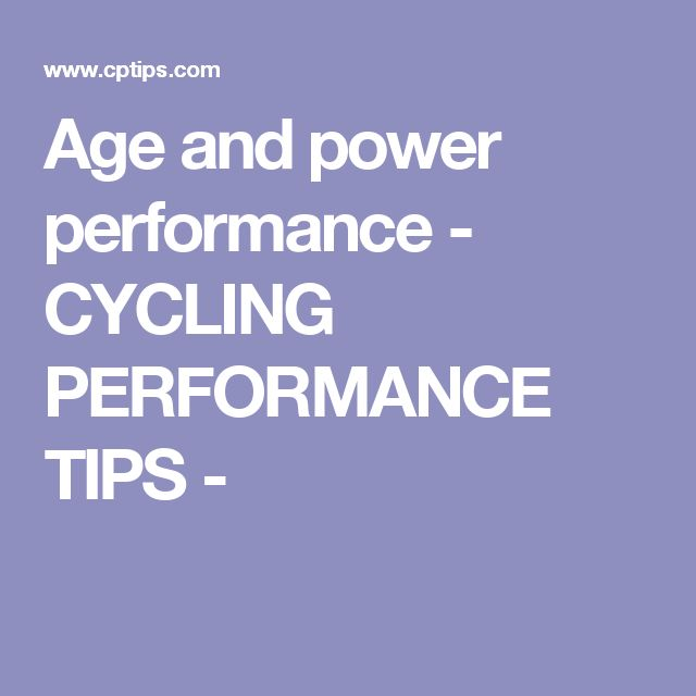 Age and power performance - CYCLING PERFORMANCE TIPS -