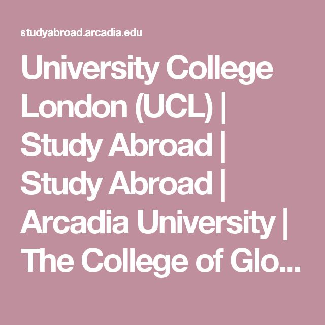 University College London (UCL) | Study Abroad | Study Abroad | Arcadia University | The College of Global Studies