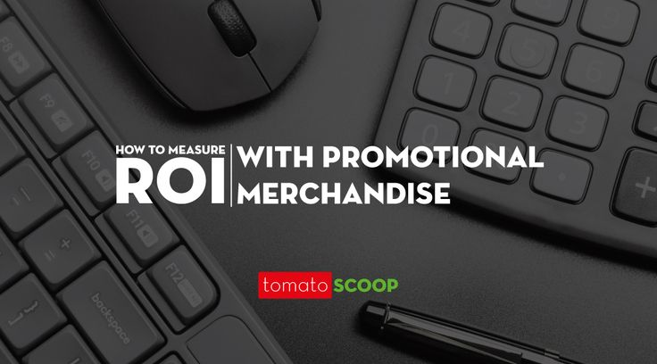 How to Measure ROI with Promotional Merchandise