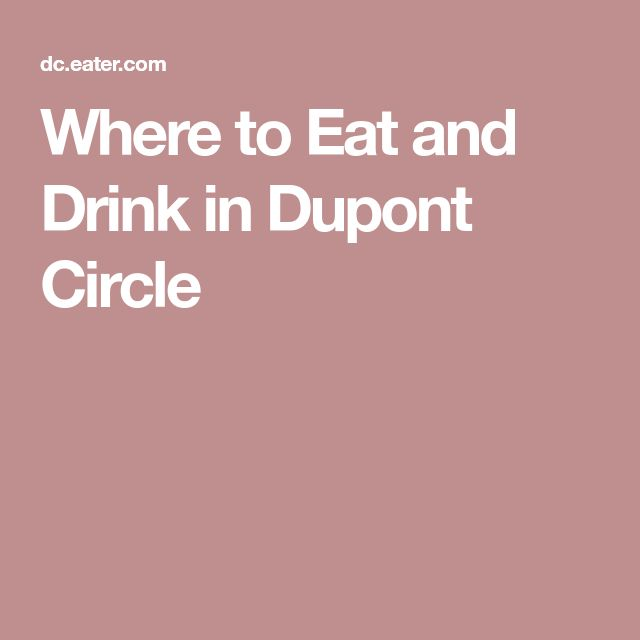 Where to Eat and Drink in Dupont Circle