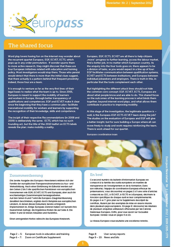 Newsletter 2/2012: So many European tools and principles to help you move around Europe for jobs and education. But how do they work together?  Read more from our newsletter: http://europass.cedefop.europa.eu/newsletters/Europass_Newsletter_2_September_2012.pdf
