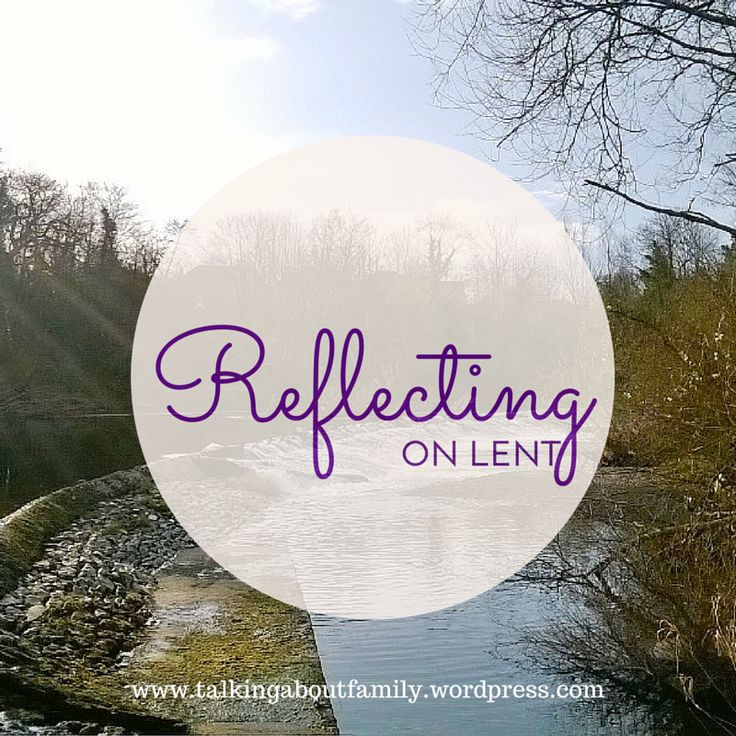 Reflecting on Lent