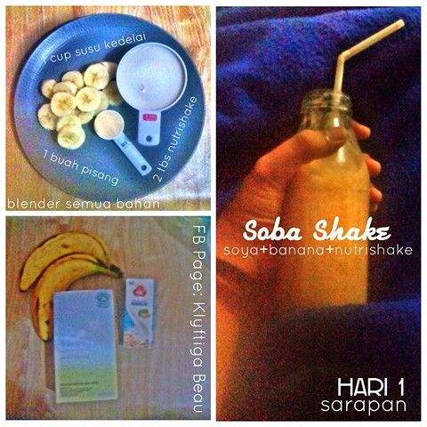 Day 1 Soba Shake for Breakfast (soya+banana+nutrishake)