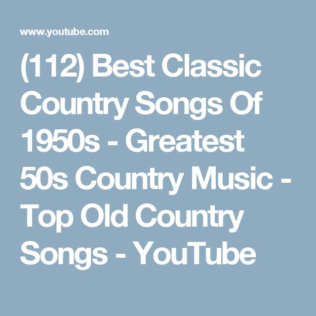 (112) Best Classic Country Songs Of 1950s - Greatest 50s Country Music - Top Old Country Songs - YouTube