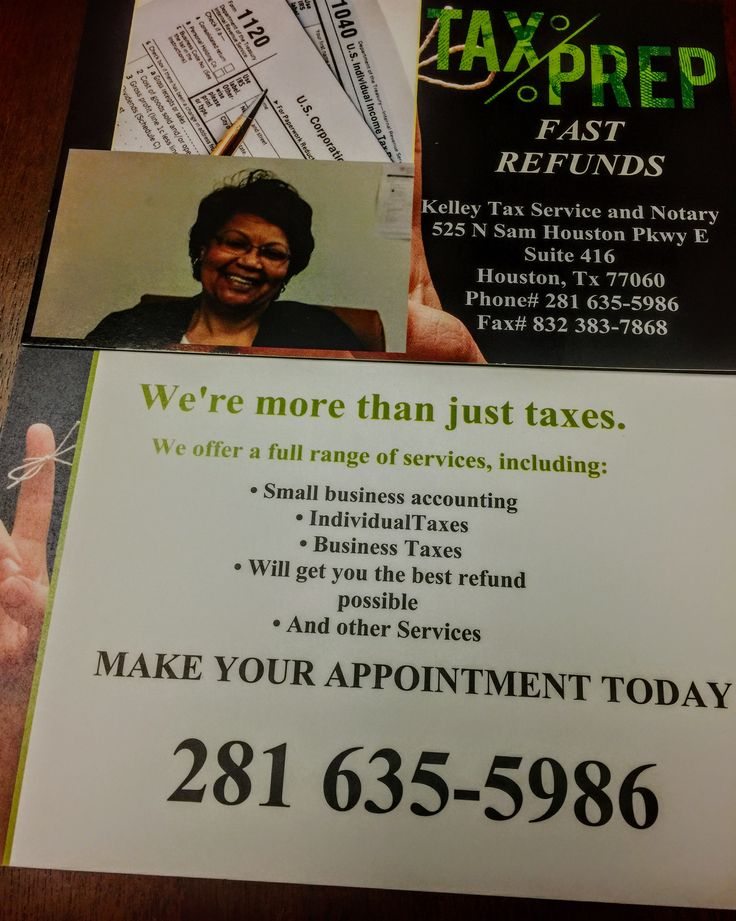 Kelley Tax Service 525 N Sam Houston Pkwy Suite 416 Houston,TX 77060 281 635-5986 Call for appointment today Open 7 days a week