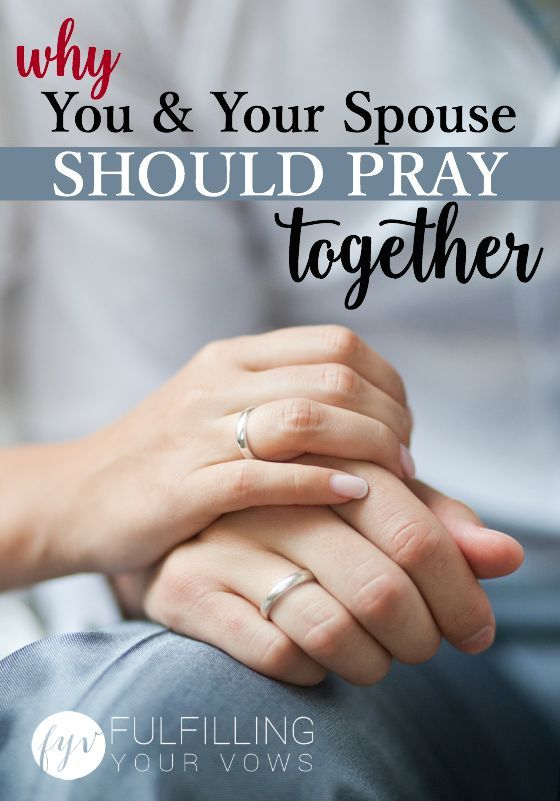 Why You and Your Spouse Should Pray Together
