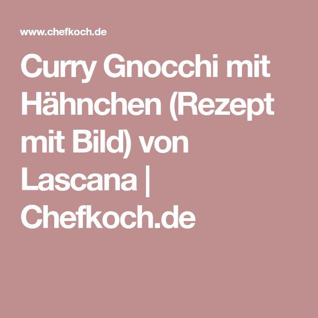 Curry Gnocchi mit Hähnchen (Rezept mit Bild) von Lascana   Chefkoch.de