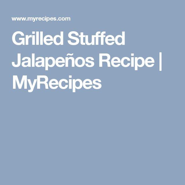 Grilled Stuffed Jalapeños Recipe | MyRecipes