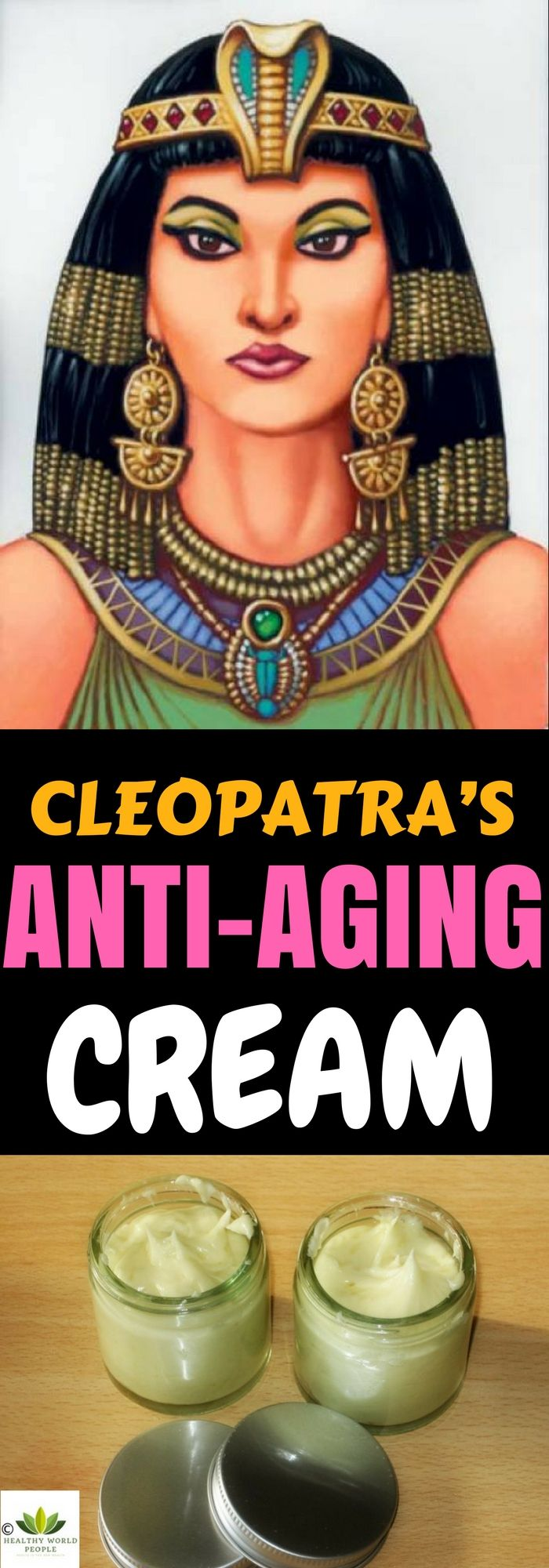 CLEOPATRA'S ANTI-AGING CREAM: MAKE IT YOURSELF ACCORDING THE OLD RECIPE THAT HAS PROVEN TO BE EFFECTIVE