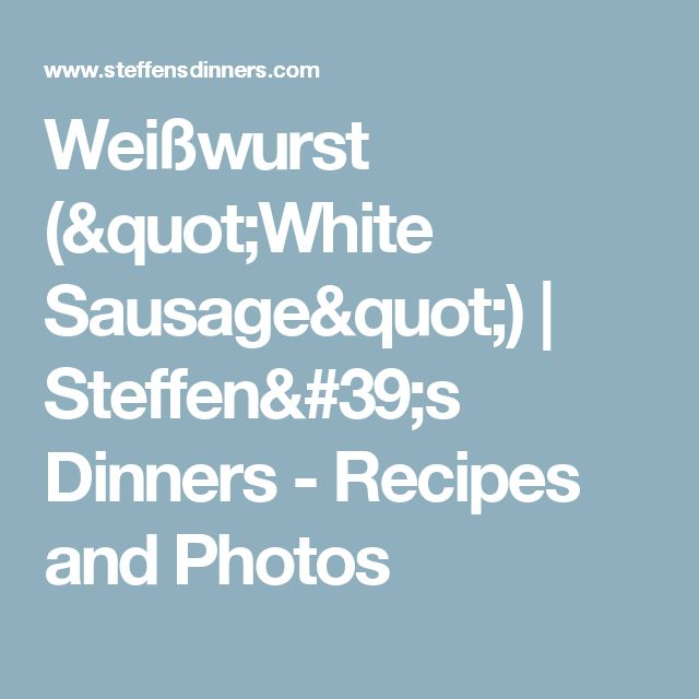"""Weißwurst (""""White Sausage"""") 