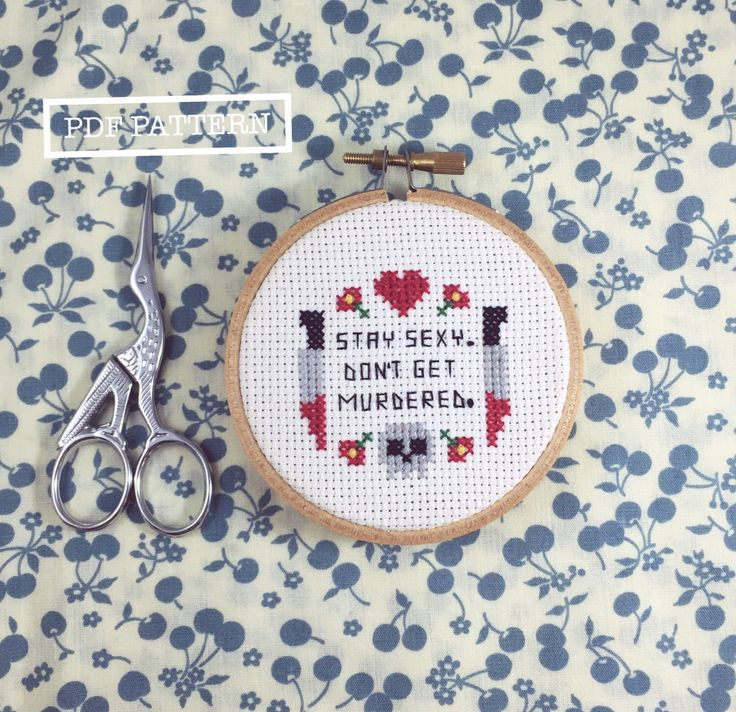 """PDF PATTERN - My Favorite Murder """"Stay Sexy Don't Get Murdered"""" Cross Stitch - Instant Download by Sarcastitch on Etsy https://www.etsy.com/listing/497839937/pdf-pattern-my-favorite-murder-stay-sexy"""