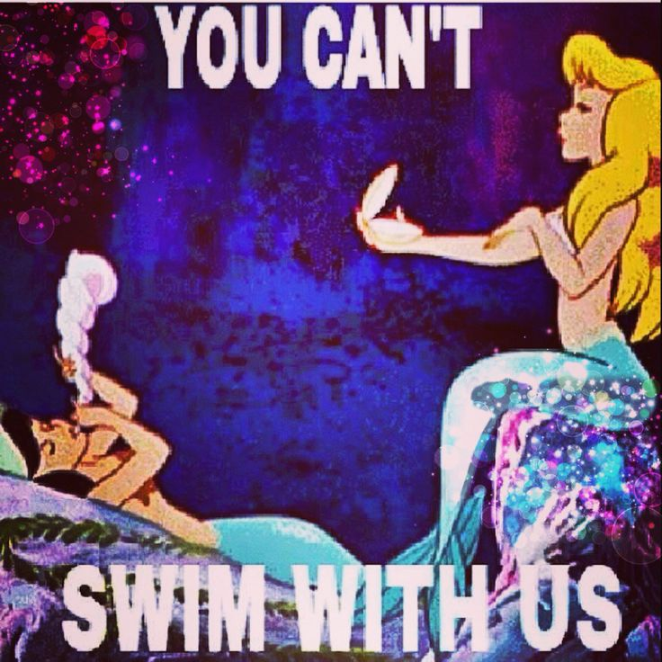 Mermaids and mean girls hahaha