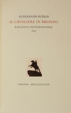 Puskin Aleksandr Sergeevic : Il Cavaliere di bronzo. Racconto Pietroburghese. 1833.