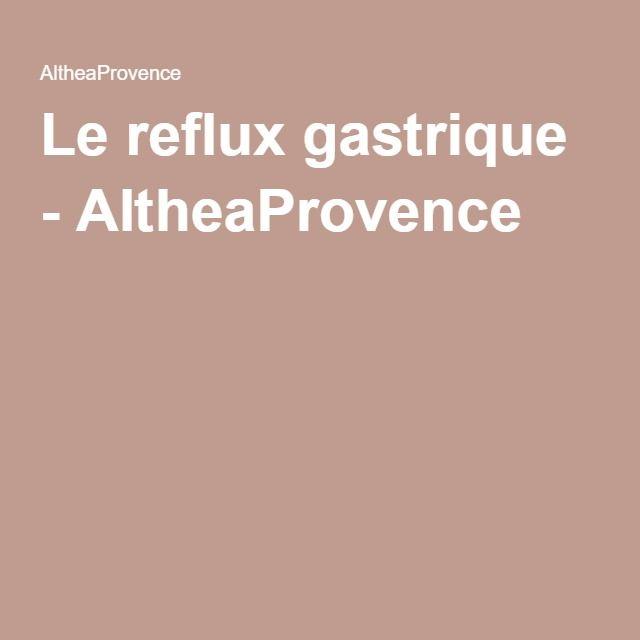 Le reflux gastrique - AltheaProvence