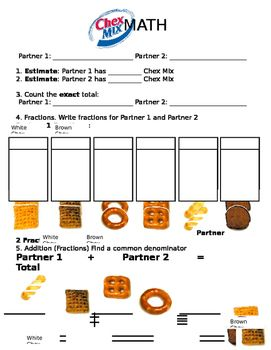 This Chex Mix Math sheet can be used as practice for Adding Fractions.Students are given Chex Mix and find a partner to work with. Students follow the instructions and create different fractions. Other skills: -Prime and Composite -Estimation -Finding Common Denominator