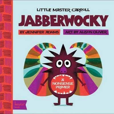Little Master Carroll - Jabberwocky (Board book): Jennifer Adams, Alison Oliver