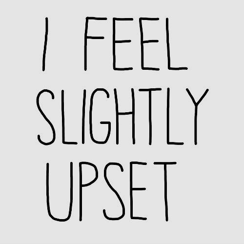 Images Quotes About Feeling Upset. QuotesGram