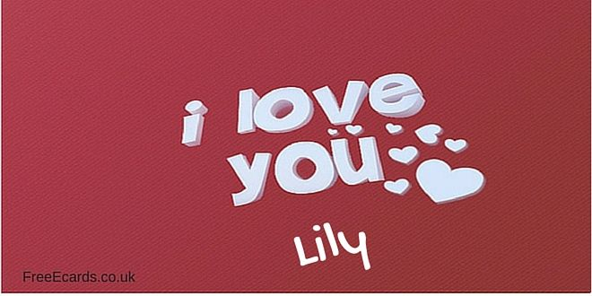 If the name of your lover is Lily, send them this funny love ecard: I love youLily.
