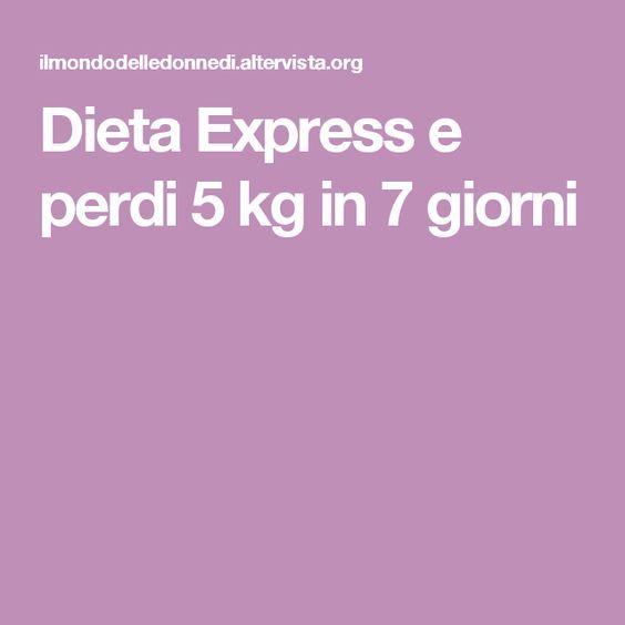 Dieta Express e perdi 5 kg in 7 giorni