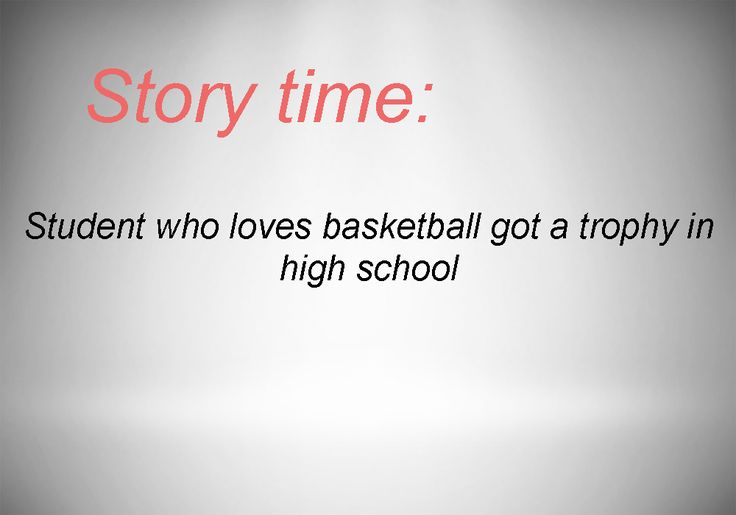 Student who loves basketball got a trophy in high school - Story time