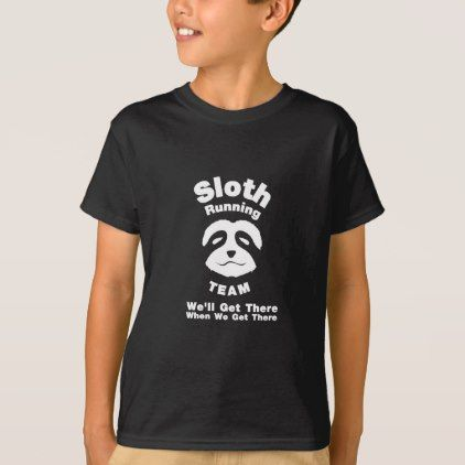 #Sloth Running Team tShirt Run Marathon Funny Gift - #cool #kids #shirts #child #children #toddler #toddlers #kidsfashion