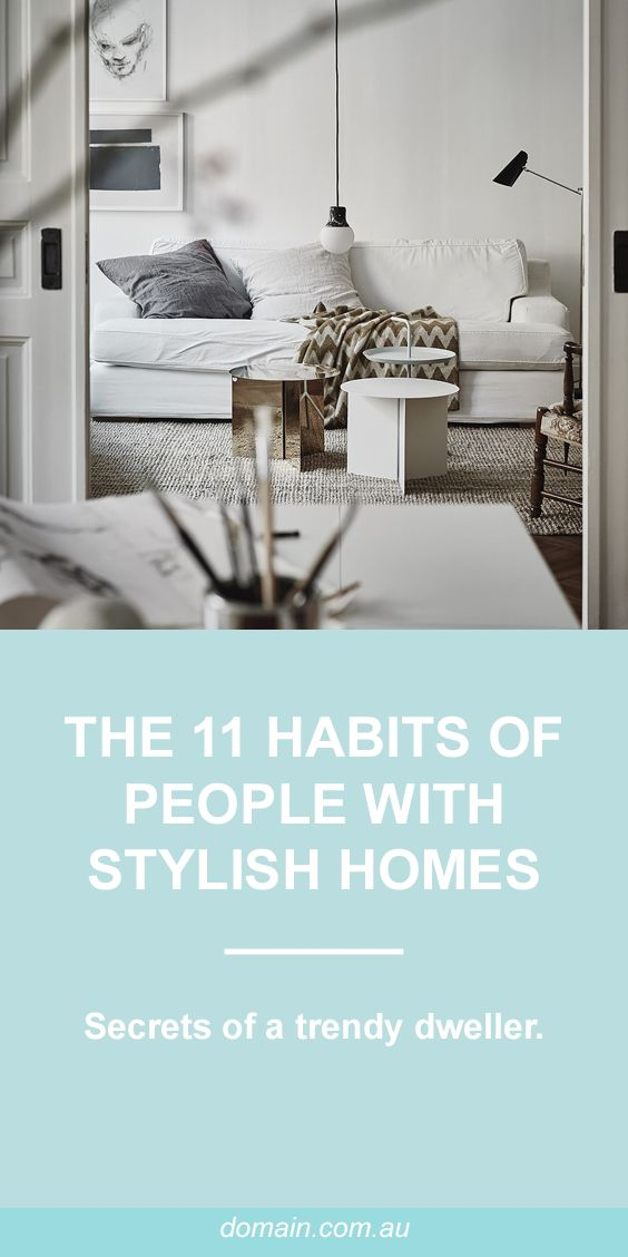 The 11 habits of people with stylish homes