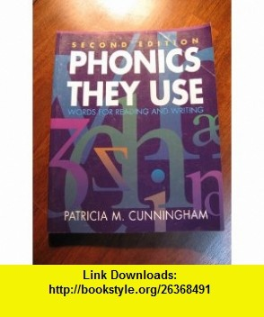 Phonics They Use Words for Reading and Writing -- Second 2nd Edition Patricia M. Cunningham ,   ,  , ASIN: B003LAZ574 , tutorials , pdf , ebook , torrent , downloads , rapidshare , filesonic , hotfile , megaupload , fileserve