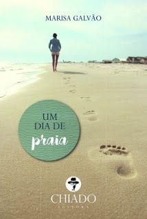 Sinfonia dos Livros: Opinião | Um Dia de Praia | Marisa Galvão | Chiado...