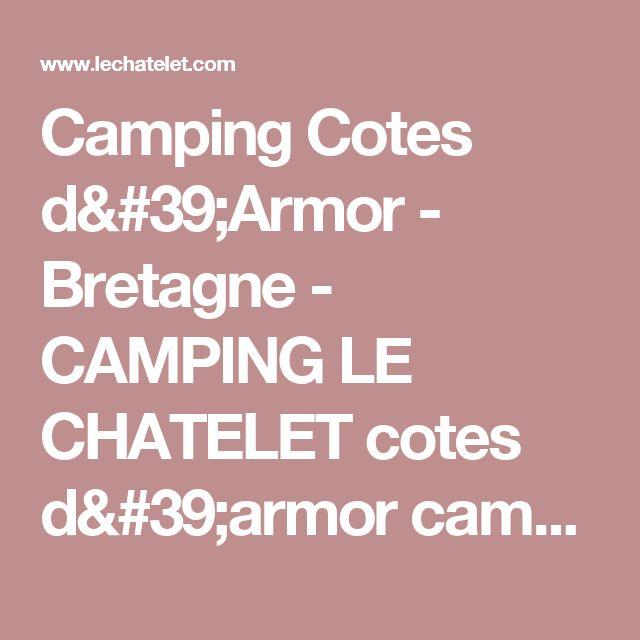 Camping Cotes d'Armor - Bretagne - CAMPING LE CHATELET cotes d'armor camping bretagne