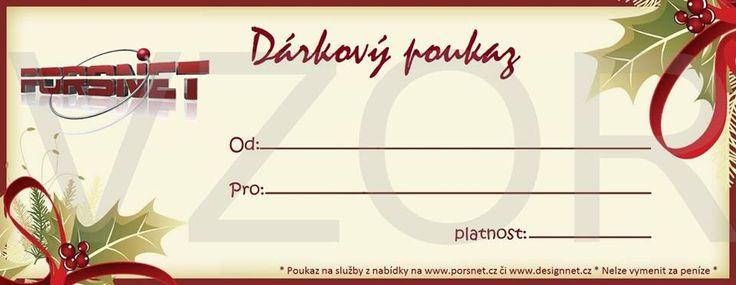 Dárkový poukaz na naše služby - viz http://www.porsnet.cz