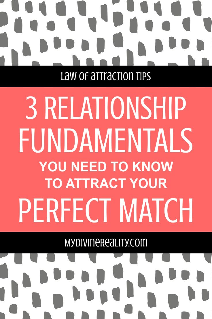 You definitely need to know these 3 relationship fundamentals if you wanna attract the PERFECT partner!