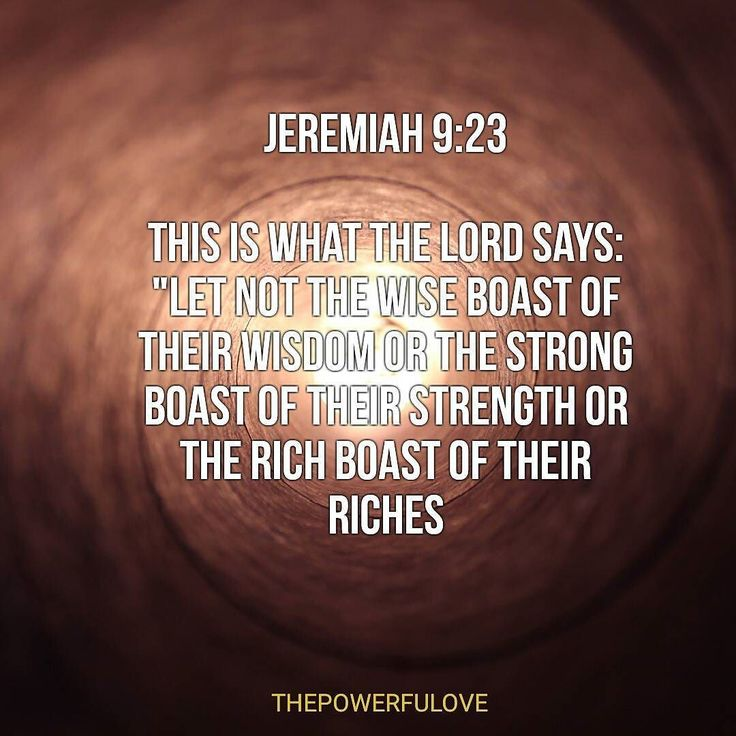 """Jeremiah 9:23 This is what the LORD says: """"Let not the wise boast of their wisdom or the strong boast of their strengthor the rich boast of their riches #quotesoftheday #quotes #bible #biblequotes #bibleverse #tbt #l4l #instagood #instagram #love #motivasi #motivationalquotes #motivation #inspiration #inspiring #inspirasi #inspirationalquotes #photooftheday #bestoftheday #pinterest #IFTTT #IFTTT"""