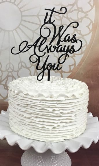 I always knew... it was always you!  Get your cake topper now, just in time for Valentine's Day!  #Romantic #Love #WeddingCake