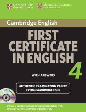 Cambridge First Certificate in English 4 : with answers : Official examination papers from University of Cambridge ESOL Examinations. Cambridge University Press, 2013