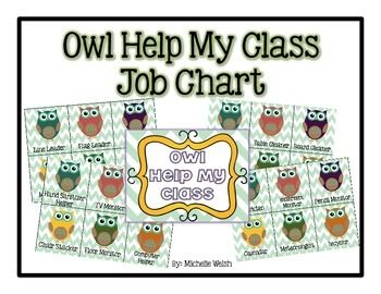 "The ""Owl Help My Class"" Job Chart includes many options to fit your classroom needs. Set up instructions are included.Jobs Include:Line LeaderFlag LeaderCabooseMessengerRecess HelperLunch HelperHand Sanitizer HelperLibrarianTV MonitorChair StackerComputer HelperFloor MonitorDoor HolderTable CleanerBoard CleanerTrash HelperPaper PasserSupply MonitorElectricianBathroom MonitorPencil MonitorCalendarMeteorologist RecyclerOffice ManagerPlant HelperJob SubstitutePlus..."