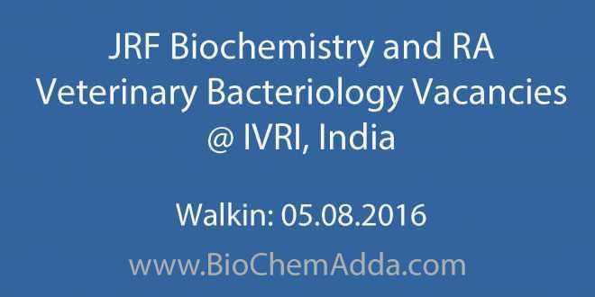 JRF Biochemistry and RA Veterinary Bacteriology Vacancies @ IVRI