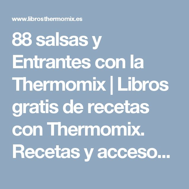 88 salsas y Entrantes con la Thermomix   Libros gratis de recetas con Thermomix. Recetas y accesorios Thermomix