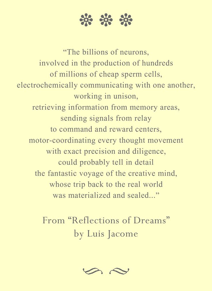 """The billions of neurons, involved in the production of hundreds of millions of..."" From ""Reflections of Dreams"" by Luis Jacome, available at Amazon USA and worldwide and CreateSpace estore."