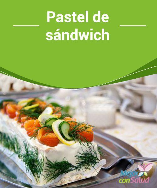 #Pastel de #Sándwich  Gracias a su rápida preparación y a su #Versatilidad podemos adaptar el pastel de sándwich a los ingredientes que tengamos por casa o modificarlos al gusto #Recetas