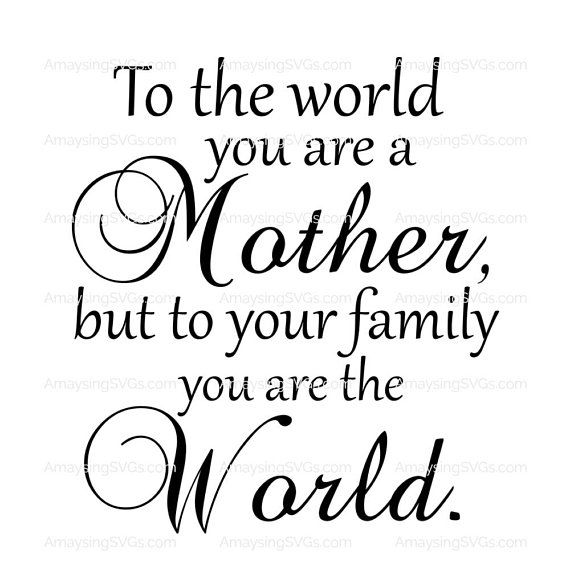 Svg Mother To The World Svg Mother S Day Svg Mom Svg Mother S Gift