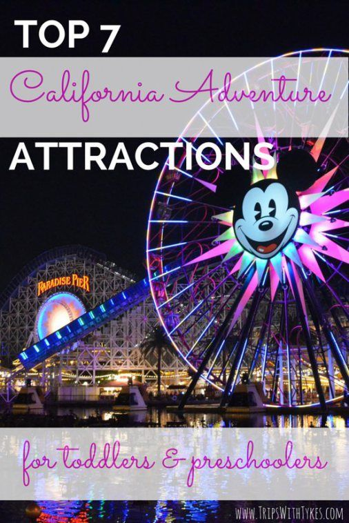 Top 7 Attractions in Disneyland's California Adventure for Toddlers & Preschoolers - Planning a visit to Anaheim to meet Mickey? These are the top can't miss rides with little ones in DCA.