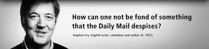 How can one not be fond of something that the Daily Mail despises? Quote by Stephen Fry, English actor, comedian and author (b. 1957).