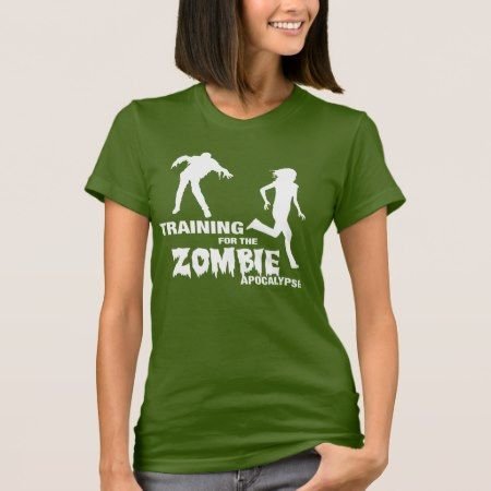 Training for the Zombie Apocalypse T-Shirt - tap, personalize, buy right now!