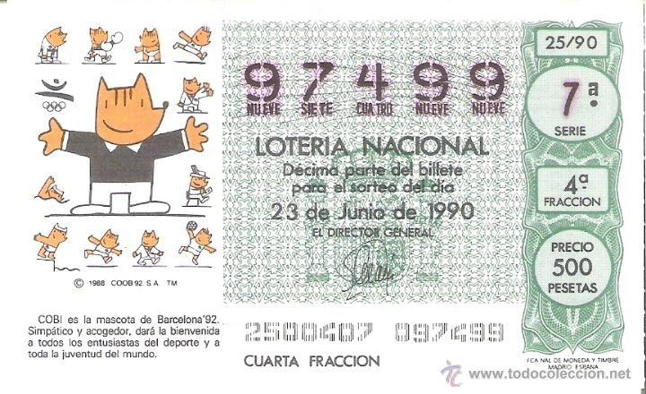 1 DECIMO LOTERIA DEL SABADO 23 JUNIO 1990 25/90 COBI MASCOTA OFICIAL 1992 OLIMPIADAS BARCELONA 92 (Coleccionismo - Lotería Nacional)