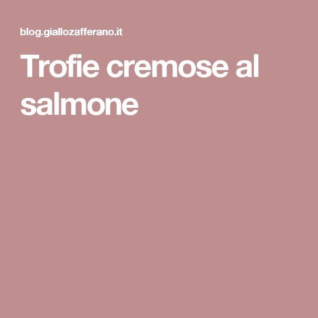 Trofie cremose al salmone